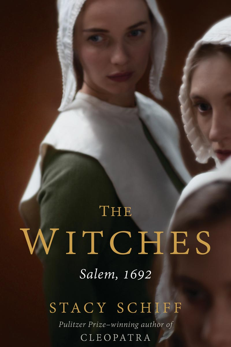 Stacy Schiff, author | Official website | THE WITCHES - now